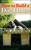 Thumbnail How To Build A Dog House (PLR)