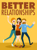 Better Relationships